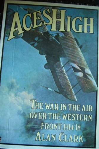 9780006136279: Aces High: War in the Air Over the Western Front, 1914-18