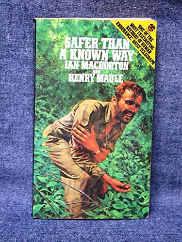 Safer Than a Known Way: Maule, Henry,MacHorton, Ian