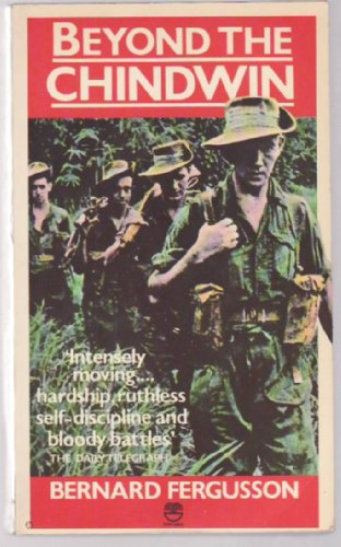 9780006138709: Beyond the Chindwin: being an account of the adventures of Number Five column of the Wingate Expedition into Burma, 1943