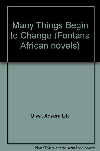 9780006138921: Many Things Begin to Change (Fontana African novels)