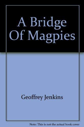 9780006139522: A Bridge Of Magpies
