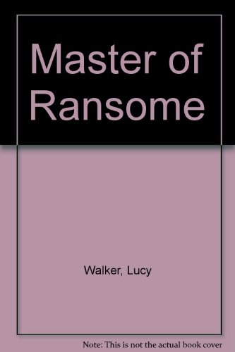 Master of Ransome: Walker, Lucy