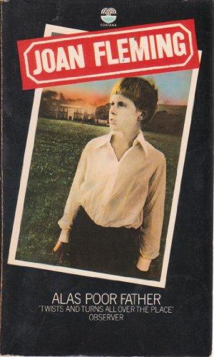 Alas, Poor Father: Joan Fleming