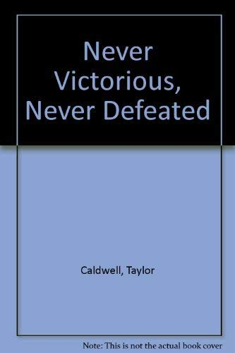 9780006150190: Never Victorious, Never Defeated