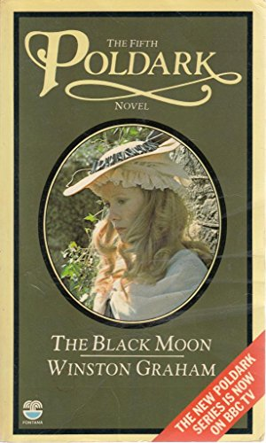 9780006150855: The Black Moon: A Novel of Cornwall 1794 - 1795 (Poldark 5)