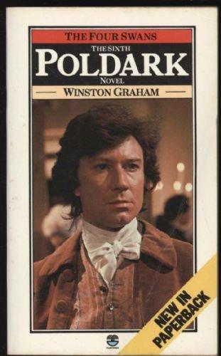9780006150862: The Four Swans: A Novel of Cornwall, 1795-1797 (Poldark 6)