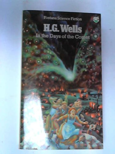 In the Days of the Comet: Wells, H. G.