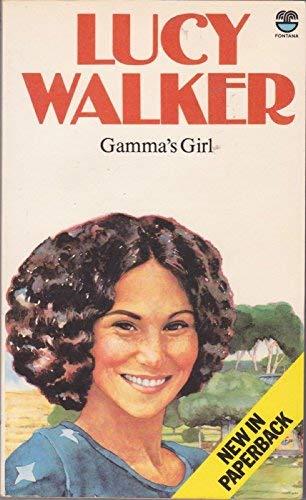 Gamma's Girl: Walker, Lucy