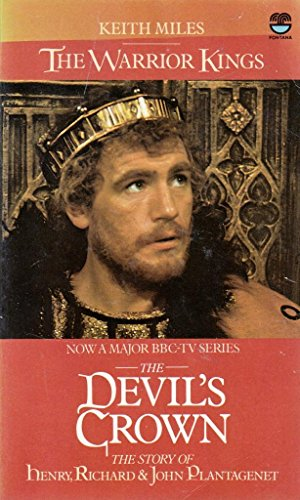 THE WARRIOR KINGS(NOVELISATION OF THE BBC TV SERIES THE DEVIL'S CROWN: THE STORY OF HENRY, RICHAR...
