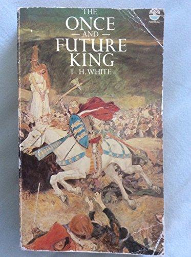 9780006153108: The Once and Future King - the Classic Arthurian Epic