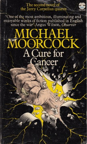 9780006153436: Cure for Cancer (Jerry Cornelius tetralogy / Michael Moorcock)