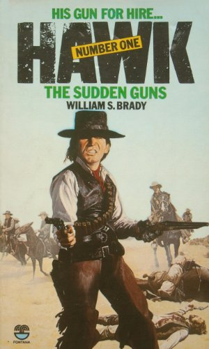 9780006155706: Sudden Guns (Hawk / William S Brady)
