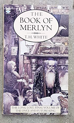 """9780006157250: The Book of Merlyn: Unpublished Conclusion to the """"Once and Future King"""""""
