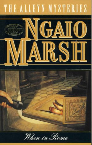 When in Rome (A Roderick Alleyn mystery): Ngaio Marsh