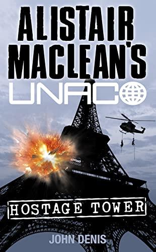 9780006160847: Hostage Tower (Alistair MacLean's UNACO)