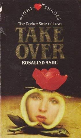Take-over (Nightshades S): Ashe, Rosalind