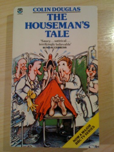 The houseman's tale: Colin Douglas