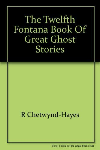 9780006165637: The Twelfth Fontana book of great ghost stories
