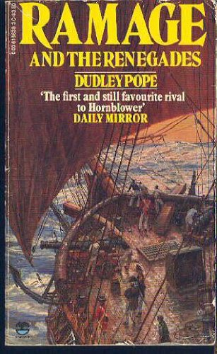 Ramage and the Renegades: The Lord Ramage: Dudley Pope