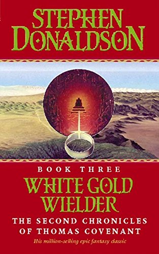 9780006167778: White Gold Wielder (The Second Chronicles of Thomas Covenant)