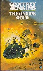 The Unripe Gold: Jenkins, Geoffrey