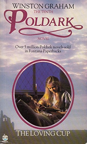 9780006170259: The Loving Cup: A Novel of Cornwall, 1813-1815 (Poldark 10)