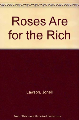 Roses are for the Rich: Lawson, Jonell