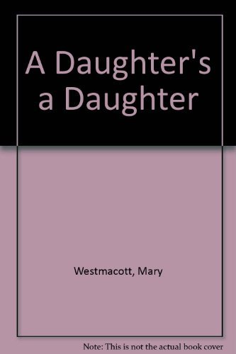 Daughter's a Daughter: Westmacott, Mary
