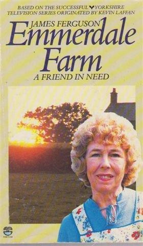 9780006174158: A Friend in Need (Emmerdale Farm Book 22)