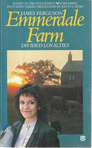EMMERDALE FARM: Divided Loyalties(Book 23)