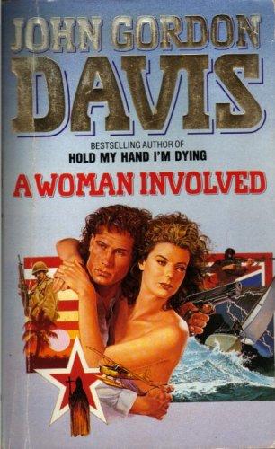 A Woman Involved: Davis, John Gordon