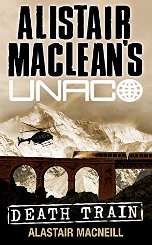 9780006176503: Death Train (Alistair MacLean's UNACO)
