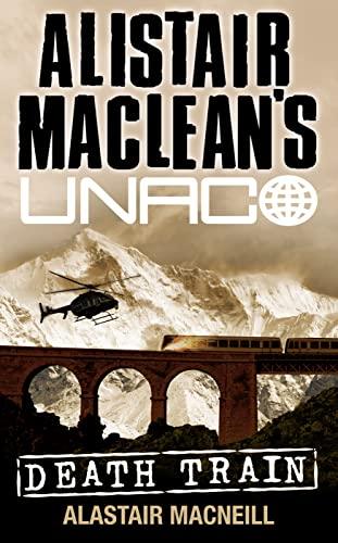 9780006176503: Death Train (Alistair MacLean's UNACO)