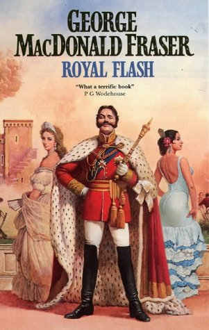 Royal Flash (The Flashman Papers): GEORGE MACDONALD FRASER