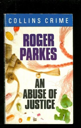 9780006177562: Abuse of Justice (Crime club)