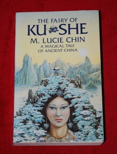 The Fairy of Ku-she: Chin, M.Lucie