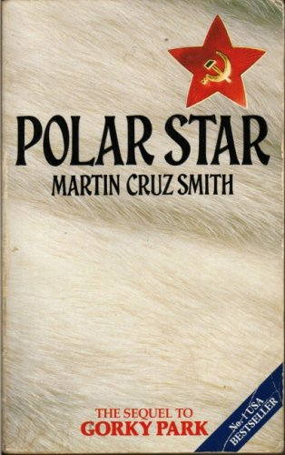 Polar Star - the Sequel to Gorky: Martin Cruz Smith