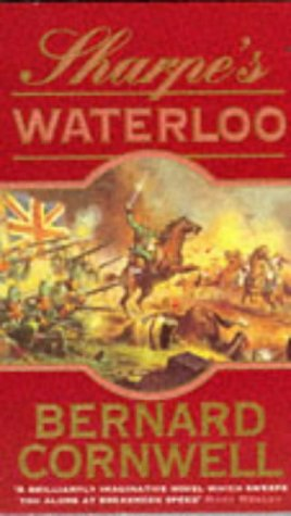 9780006178767: The Sharpe Series (20) - Sharpe's Waterloo: The Waterloo Campaign, 15-18 June, 1815