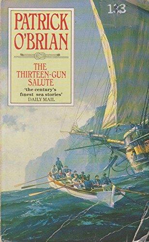 9780006178859: The Thirteen-Gun Salute (Aubrey-Maturin Ser.)
