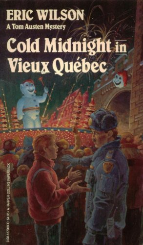 Cold Midnight in Vieux Quebec : A: Wilson, Eric