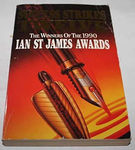 9780006180043: Success Strikes Twelve: Winners of the 1990 Ian St.James Awards