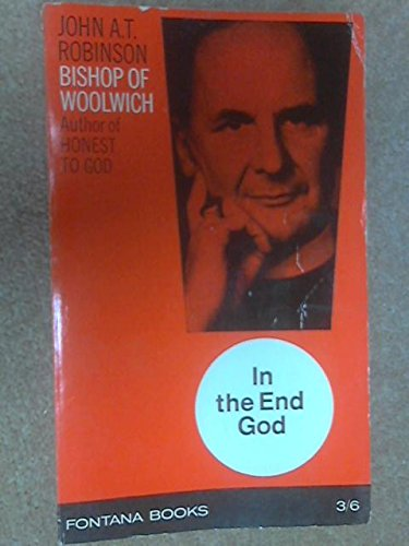 In the End, God (0006217370) by John A. T. Robinson