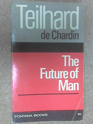 9780006218852: The Future of Man