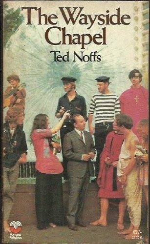 The Wayside Chapel: A Radical Christian Experiment in Today's World: Noffs, Ted
