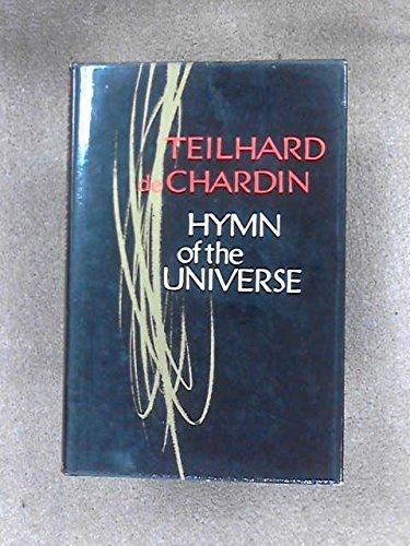 Hymn of the Universe: Teilhard De Chardin,