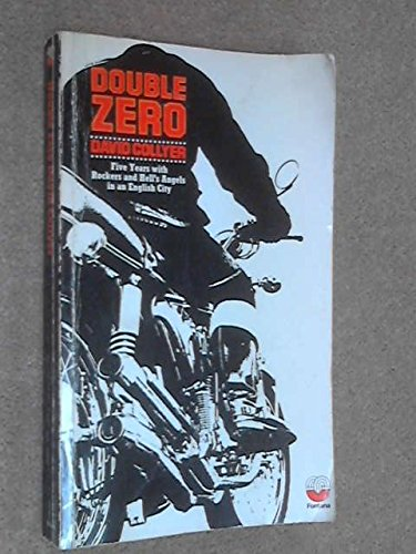 9780006232049: Double Zero: Five years with Rockers and Hell's Angels in an English city