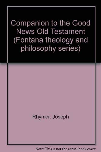 9780006233541: Companion to the Good News Old Testament (Fontana theology and philosophy series)