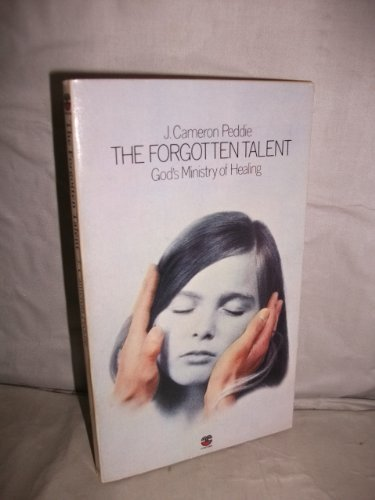 9780006238829: The Forgotten Talent: God's Ministry of Healing