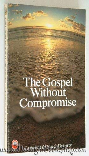 9780006251255: Gospel without Compromise