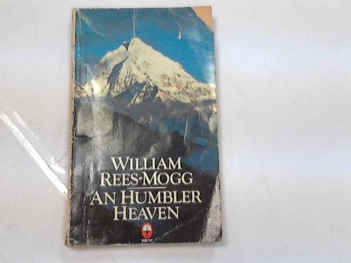 Humbler Heaven: The Beginnings of Hope (0006251544) by William Rees-Mogg